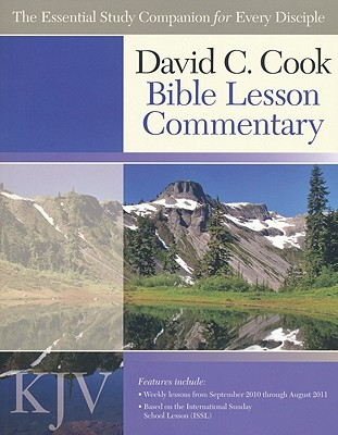 David C. Cook Bible Lesson Commentary KJV: The Essential Study Companion for Every Disciple - Cook, David C, Dr.