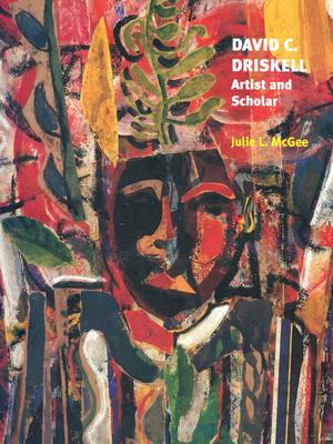 David C. Driskell Artist and Scholar - McGee, Julie L