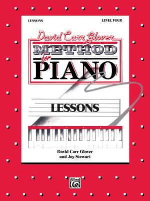 David Carr Glover Method for Piano Lessons: Level 4 - Glover, David Carr, and Stewart, Jay