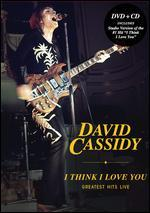 David Cassidy: I Think I Love You - Greatest Hits Live