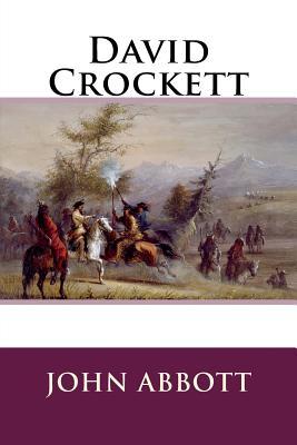 David Crockett - Abbott, John