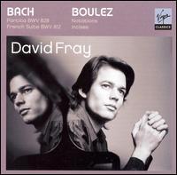 David Fray plays Bach & Boulez - David Fray (piano)