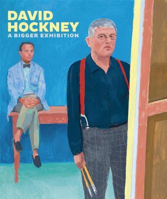 David Hockney: A Bigger Exhibition - Benefield, Richard, and Hockney, David, and Hogwate, Sarah