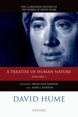 David Hume: A Treatise of Human Nature: Volume 1: Texts - Norton, David Fate (Editor), and Norton, Mary J. (Editor)