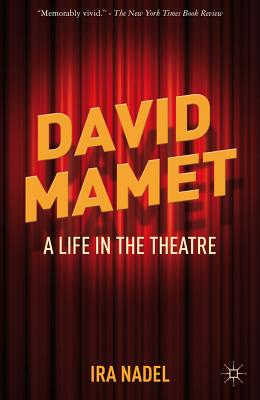 David Mamet: A Life in the Theatre book by IRA Nadel | 3 ...