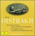David Oistrakh plays Piano Trios by Chopin, Dvorák, Ravel & Smetana
