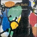 David Philip Hefti: String Quartets