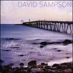 David Sampson: Notes from Faraway Places