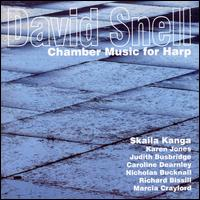 David Snell: Chamber Music for Harp - Caroline Dearnley (cello); Judith Busbridge (viola); Karen Jones (flute); Marcia Crayford (violin);...