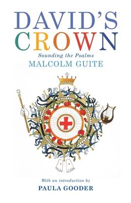 David's Crown: Sounding the Psalms - Guite, Malcolm