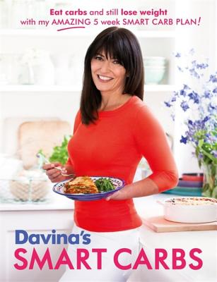 Davina's Smart Carbs: Eat Carbs and Still Lose Weight With My Amazing 5 Week Smart Carb Plan! - McCall, Davina