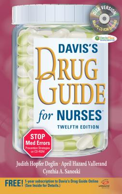 Davis's Drug Guide for Nurses - Deglin, Judith Hopfer, Pharmd, and Vallerand, April Hazard, PhD, RN, Faan, and Sanoski, Cynthia A, Dr., Pharm, Fccp, Bcps