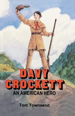 Davy Crockett: An American Hero - Townsend, Tom