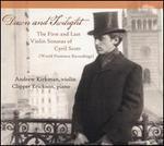 Dawn and Twilight: The First and Last Violin Sonatas of Cyril Scott