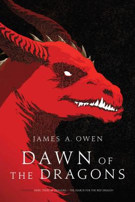 Dawn of the Dragons, Volume 1: Here, There Be Dragons; The Search for the Red Dragon - Owen, James A