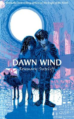 Dawn Wind - Sutcliff, Rosemary