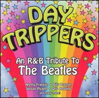 Day Trippers: An R&B Tribute to the Beatles - Various Artists