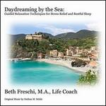 Daydreaming by the Sea:  Guided Relaxation Techniques