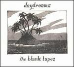 Daydreams - The Blank Tapes