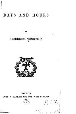 Days and Hours - Tennyson, Frederick
