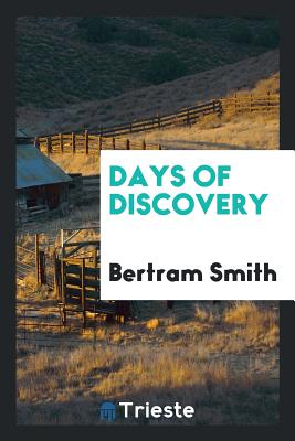 Days of Discovery - Smith, Bertram