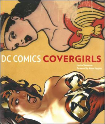 DC Comics Covergirls - Simonson, Louise, and Hughes, Adam (Foreword by)