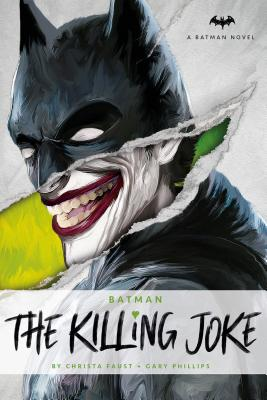 DC Comics Novels - Batman: The Killing Joke - Faust, Christa, and Phillips, Gary
