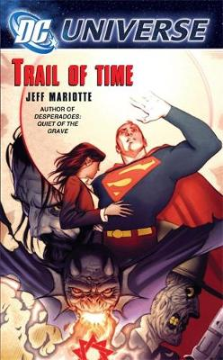 DC Universe: Trail of Time - Mariotte, Jeff