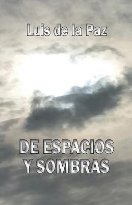 de Espacios y Sombras - De La Paz, Luis