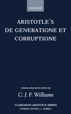 De Generatione et Corruptione - Aristotle, and Williams, C. J. F. (Translated by)