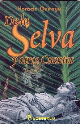 de La Selva y Otros Cuentos - Quiroga, Horacio