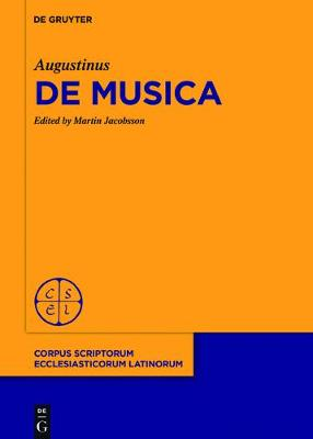 de Musica - Augustinus, and Jacobsson, Martin (Editor), and Dorfbauer, Lukas J (Preface by)