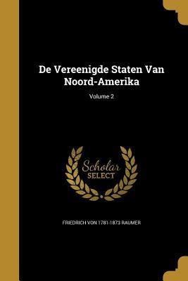 de Vereenigde Staten Van Noord-Amerika; Volume 2 - Raumer, Friedrich Von 1781-1873