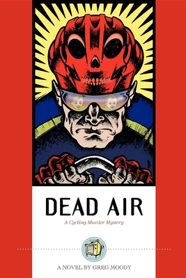Dead Air: A Cycling Murder Mystery - Moody, Greg