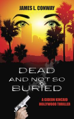 Dead and Not So Buried - Conway, James L