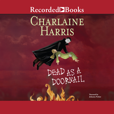Dead as a Doornail - Harris, Charlaine, and Parker, Johanna (Narrator)