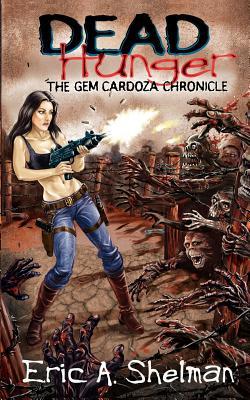 Dead Hunger II: The Gem Cardoza Chronicle - Shelman, Eric A