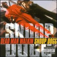 Dead Man Walkin - Snoop Doggy Dogg