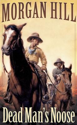 Dead Man's Noose - Hill, Morgan, and Hill, Napolean