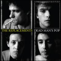 Dead Man's Pop - The Replacements