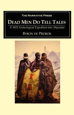 Dead Men Do Tell Tales - de Prorok, Byron Khun, Count
