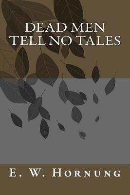 Dead Men Tell No Tales - Hornung, E W