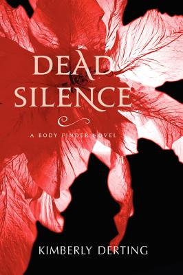 Dead Silence: A Body Finder Novel - Derting, Kimberly