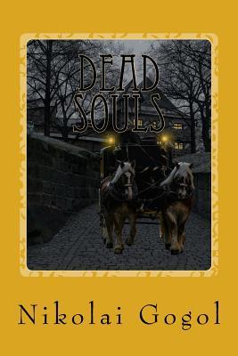 Dead Souls - Gogol, Nikolai, and Hogarth, D J (Translated by)