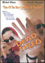Dead Tired - Michel Blanc