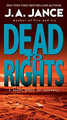 Dead to Rights - Jance, J A