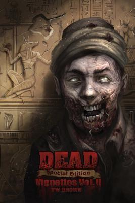 Dead: Vignettes (Vol. II) - Brown, Tw