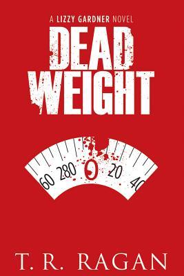 Dead Weight - Ragan, T R