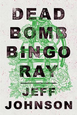 Deadbomb Bingo Ray - Johnson, Jeff