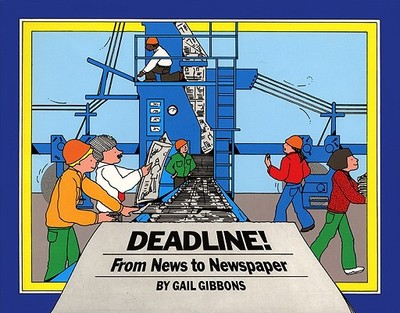 Deadline!: From News to Newspaper - Gibbons, Gail